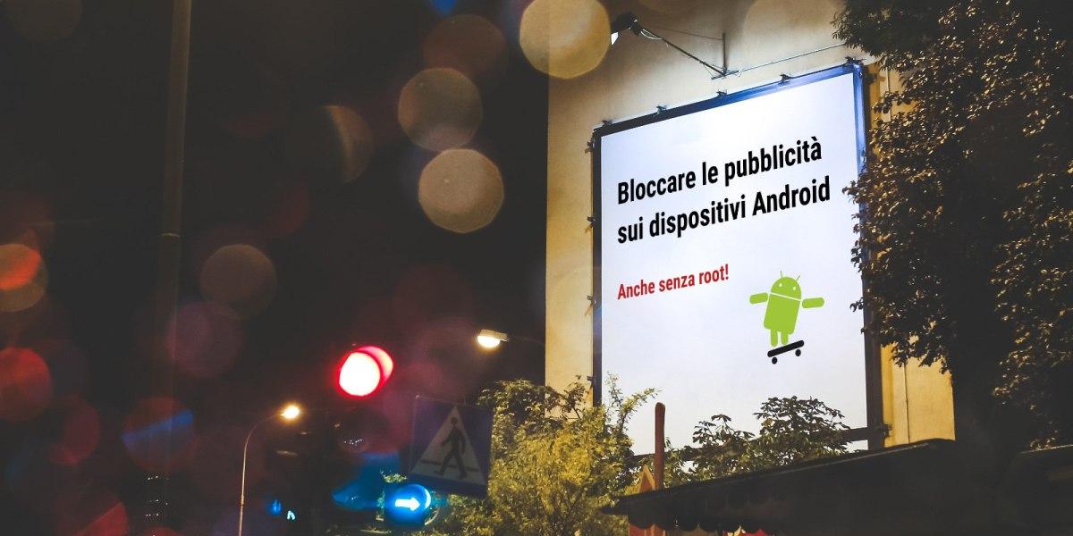 Bloccare le pubblicità sui dispositiviAndroid